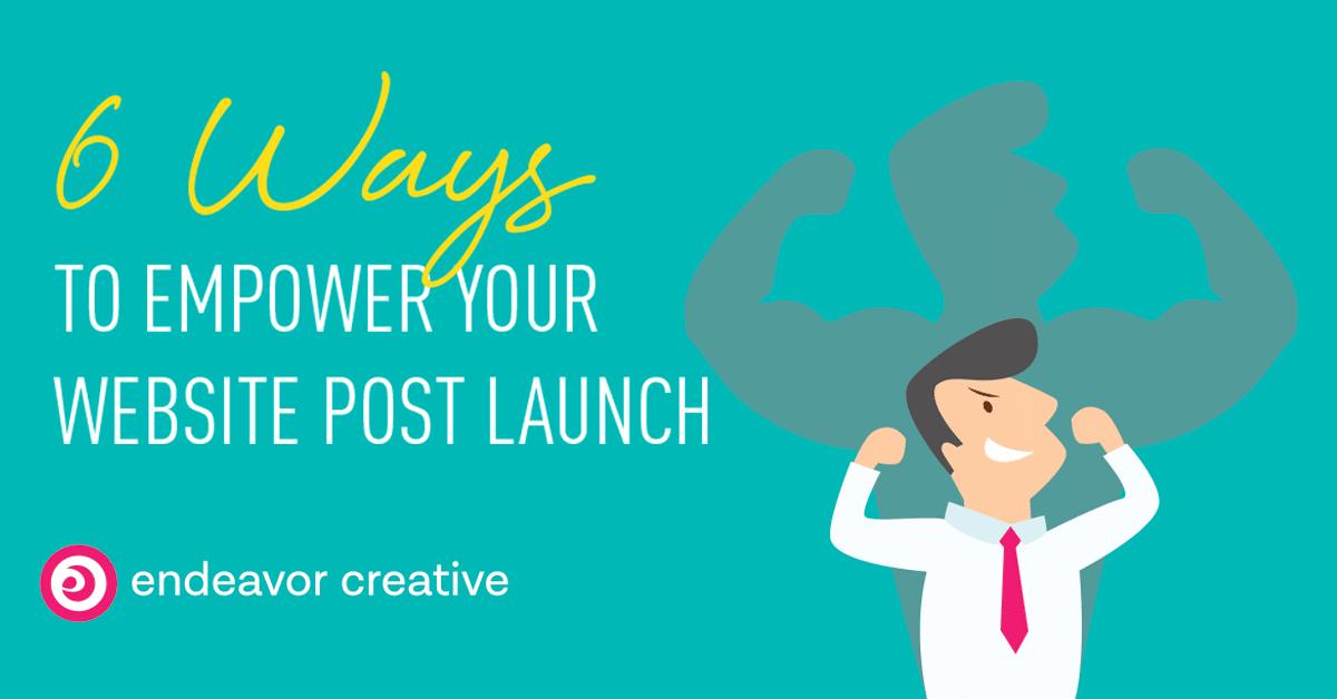 Empower Website Post Launch