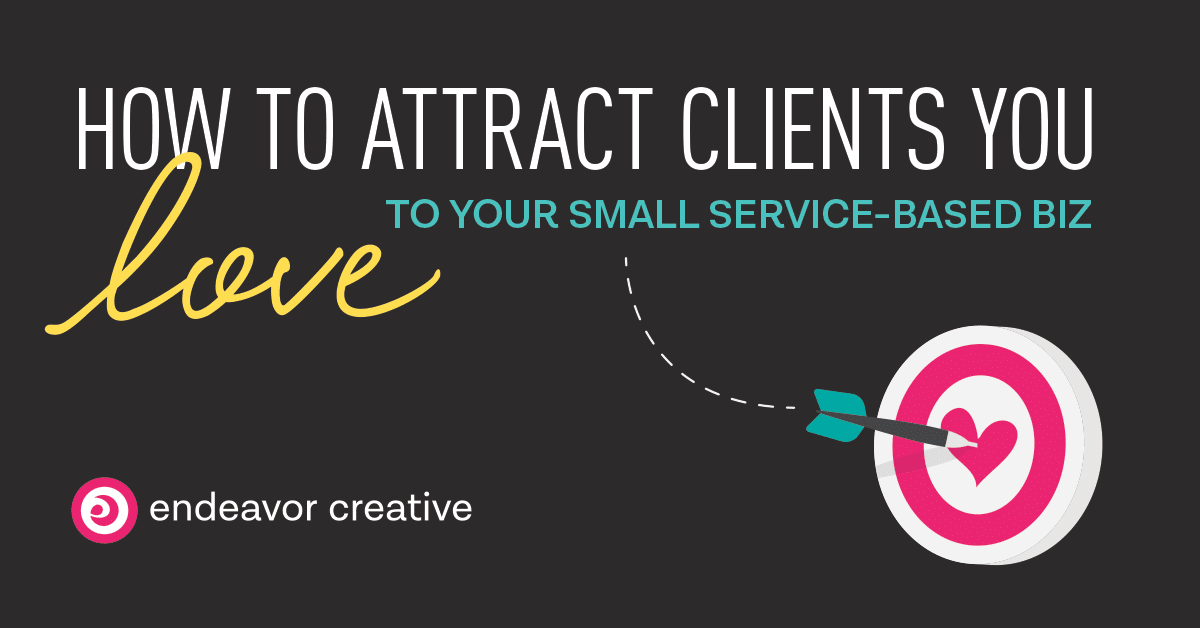 How to attract clients you love