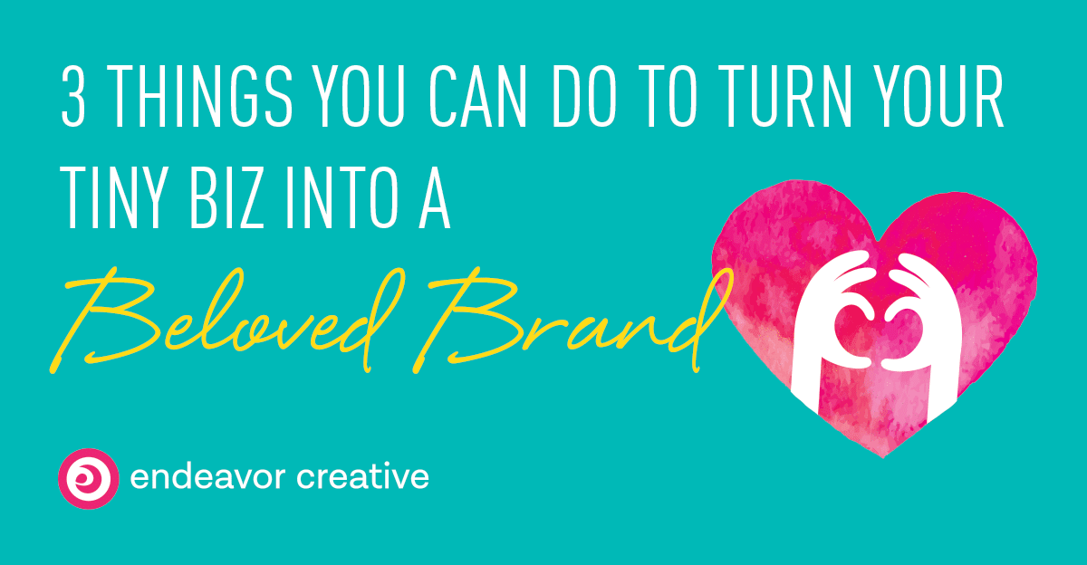 3 things small businesses can do to create a brand people love