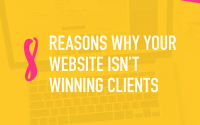 8 Reasons Why Your Website Isn't Winning Clients