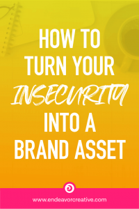 How I Turned My Insecurity Into A Brand Asset