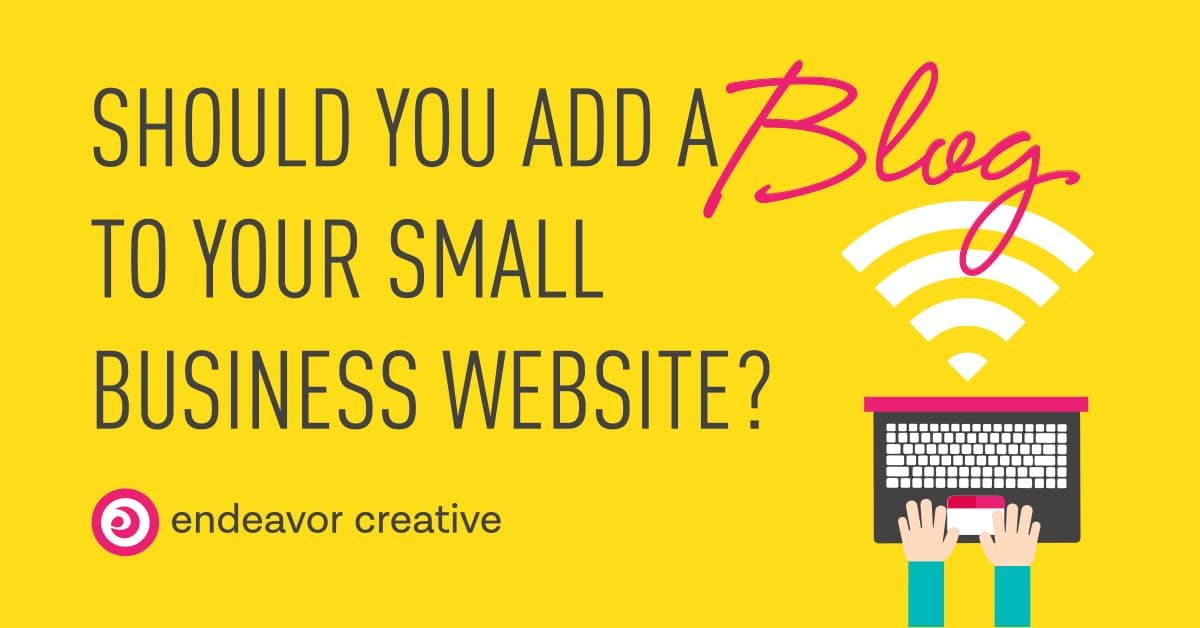 Adding A Blog To Your Small Business Website