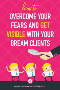How to get visible with your dream clients