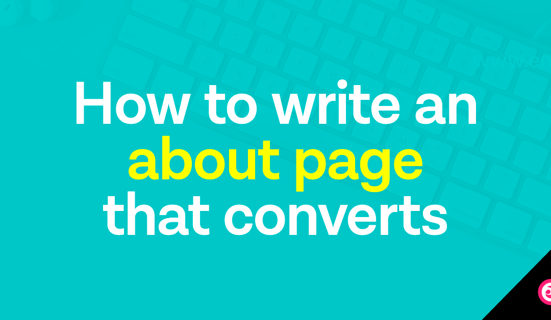 How To Write An About Page That Converts