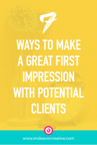 7 Ways To Create A Great First Impression With Potential Clients