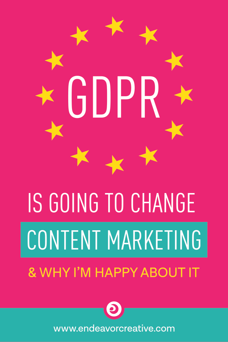 Is GDPR relevant for you? If you're collecting information from people in the EU, it is. Here's how my content marketing strategy is changing and why I'm not mad about it.