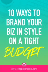 10 Ways To Brand Your Business On A Budget