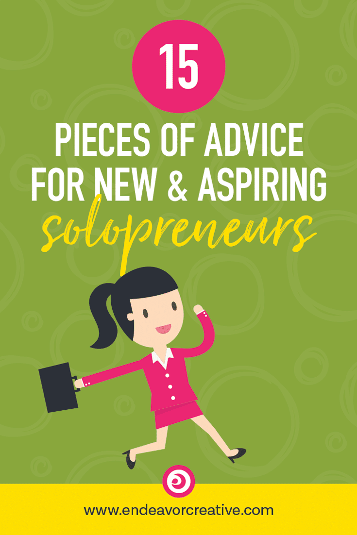 The greatest lessons I've learned have come from experience--here's my best advice for new & aspiring solopreneurs. #solopreneur