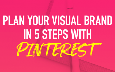 Plan Your Visual Brand in 5 Steps Using Pinterest