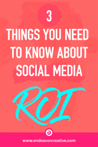 3 Things You Need To Know About Social Media ROI