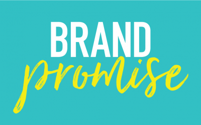 Brand Promise: Connecting Your Message With Your Client Experience