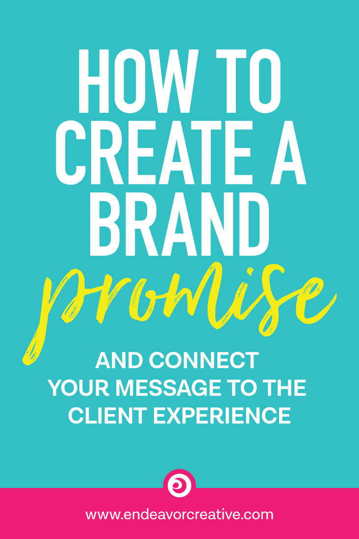 How to create a brand promise and connect your message to the client experience