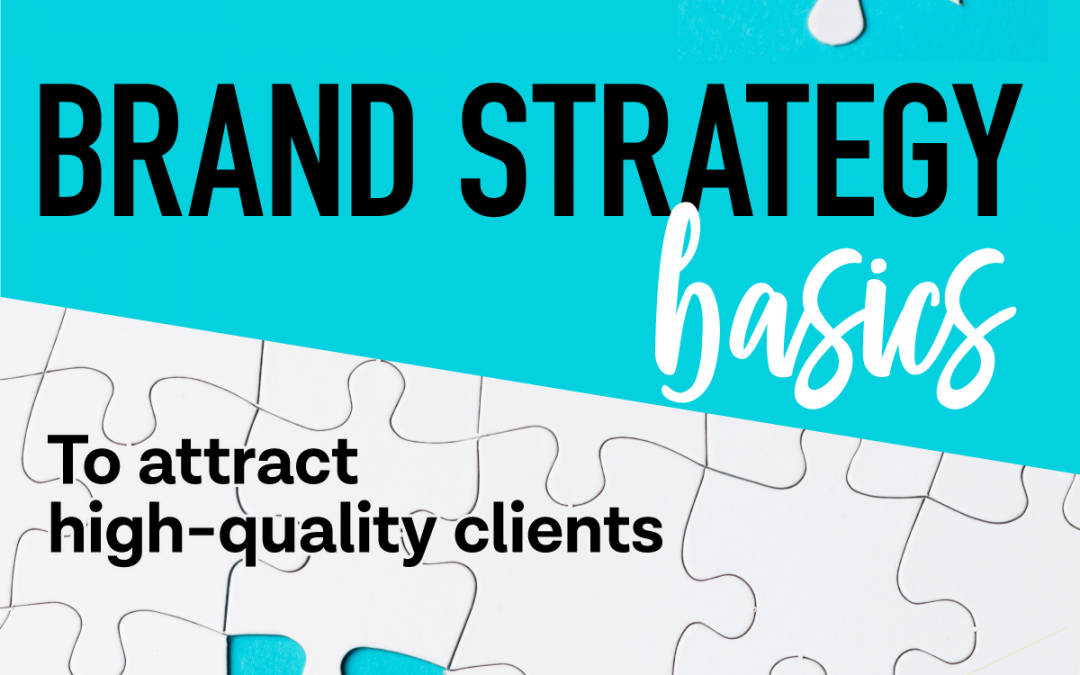Brand Strategy Basics To Help You Attract Clients