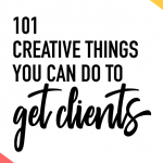 101 Creative Things You Can Do To Get Clients