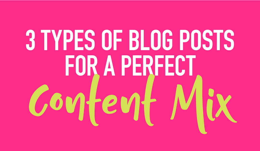 3 Types of Blog Posts to Create A Perfect Content Mix