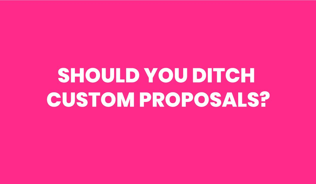 How to Ditch Custom Proposals & Monetise Your Sales Process